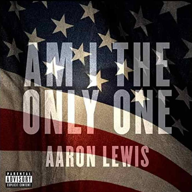 Aaron Lewis Music - Am I The Only One Album Cover - New Music