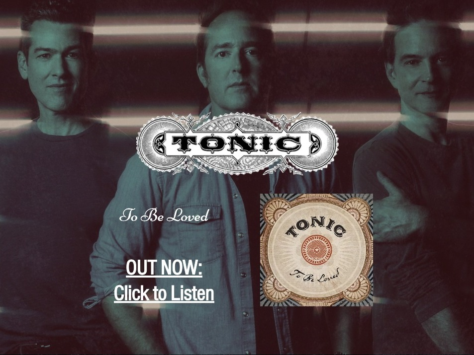 Music Monday - Tonic Band - To Be Loved